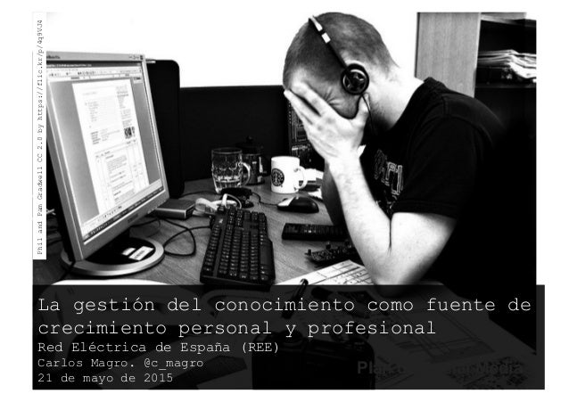 Plan de Social Media La gestión del conocimiento como fuente de crecimiento personal y profesional Red Eléctrica de España...