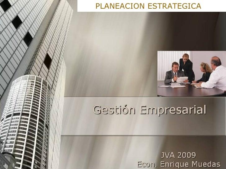 Eco. Enrique Muedas Guzmán Eco. Enrique Muedas Guzmán PLANEACION ESTRATEGICA