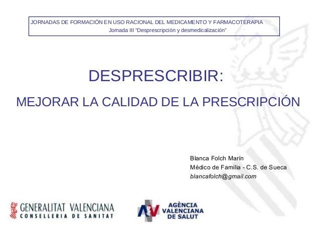 """JORNADAS DE FORMACIÓN EN USO RACIONAL DEL MEDICAMENTO Y FARMACOTERAPIA                        Jornada III """"Desprescripción..."""