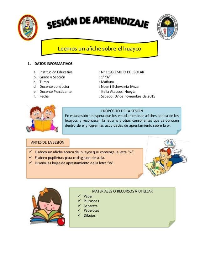 """1. DATOS INFORMATIVOS: a. Institución Educativa : N° 1193 EMILIO DEL SOLAR b. Grado y Sección : 1° """"A"""" c. Turno : Mañana d..."""