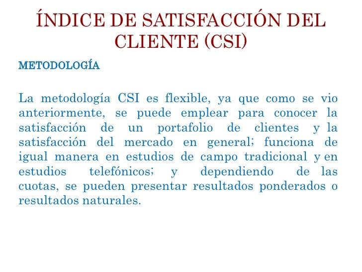 ÍNDICE DE SATISFACCIÓN DEL         CLIENTE (CSI)METODOLOGÍA La metodología IDEAL del estudio de Calidad y Satisfacción del...