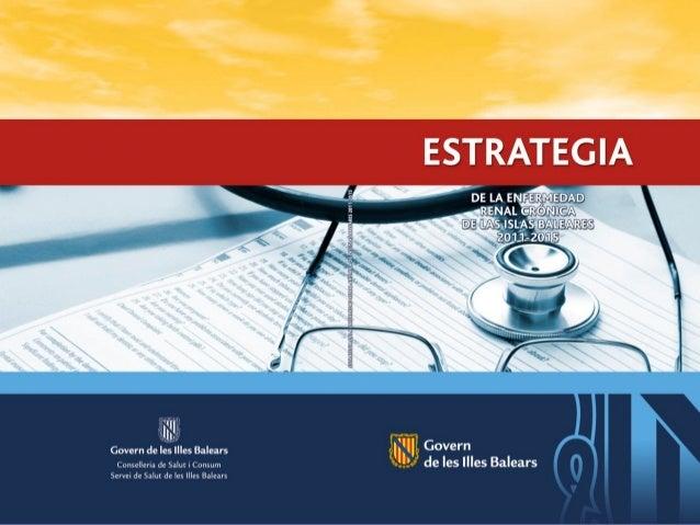 Estrategia ERC IB FORMACION 1ª PARTE: - Situación actual. - Justificación y epidemiología. - Registro en Historia clínica....