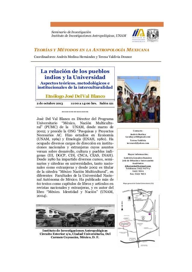 Seminario de Investigación Instituto de Investigaciones Antropológicas, UNAM **************** José Del Val Blanco es Direc...