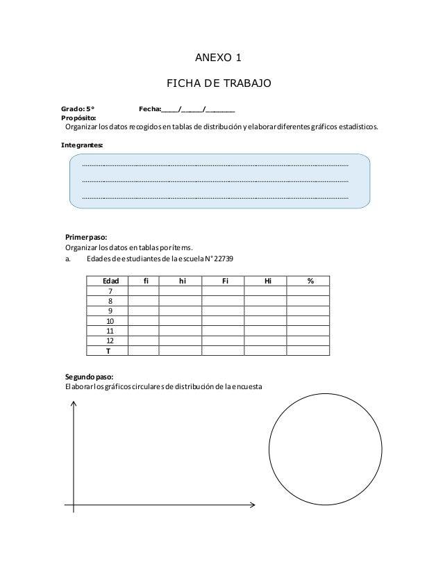 ANEXO 1 FICHA DE TRABAJO Grado: 6° Fecha:____/_____/_______ Propósito: Organizarlosdatosrecogidos entablasde distribución ...
