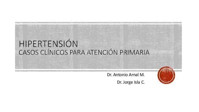 Dr. Antonio Arnal M. Dr. Jorge Isla C.