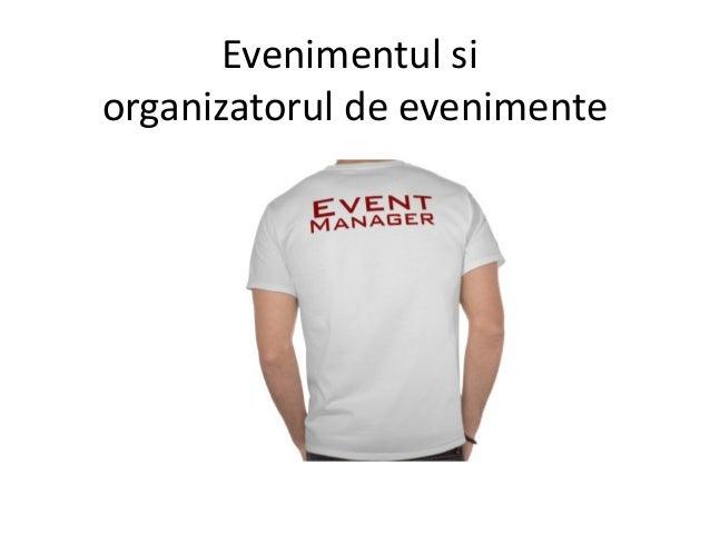 Evenimentul siorganizatorul de evenimente