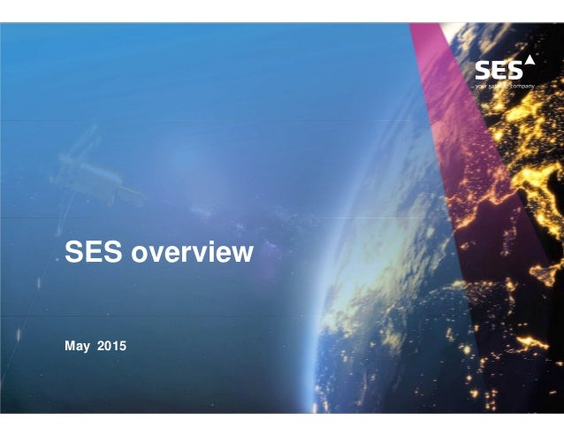 SES overview May 2015
