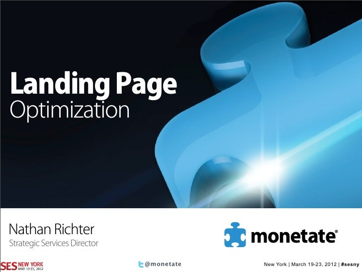 Landing PageOptimizationNathan RichterStrategic Services Director                              @monetate   New York | Marc...