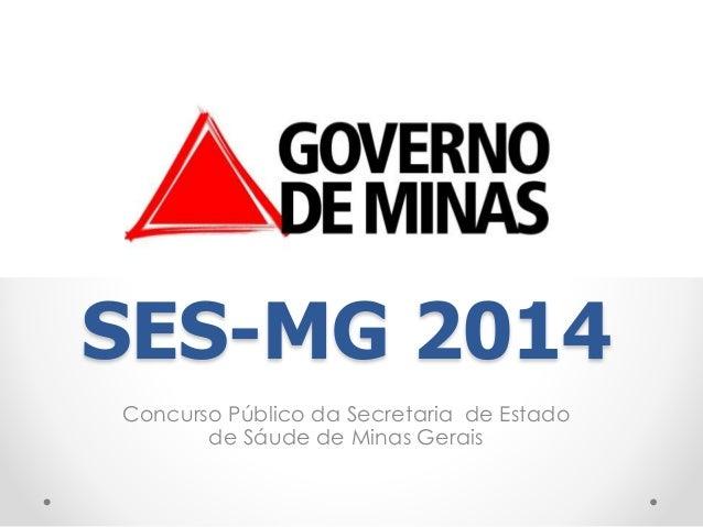 SES-MG 2014  Concurso Público da Secretaria de Estado  de Sáude de Minas Gerais