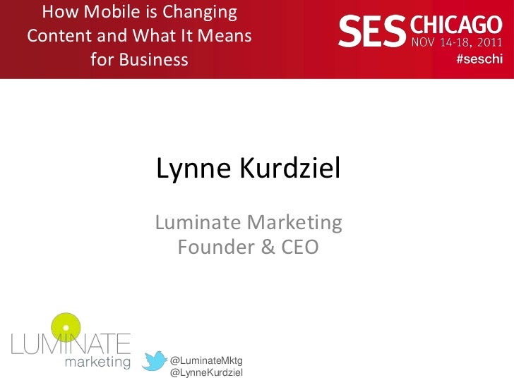 How Mobile is ChangingContent and What It Means       for Business              Lynne Kurdziel              Luminate Marke...