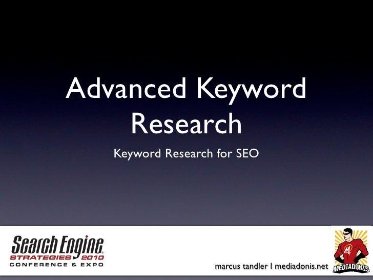 Advanced Keyword     Research    Keyword Research for SEO                        marcus tandler I mediadonis.net