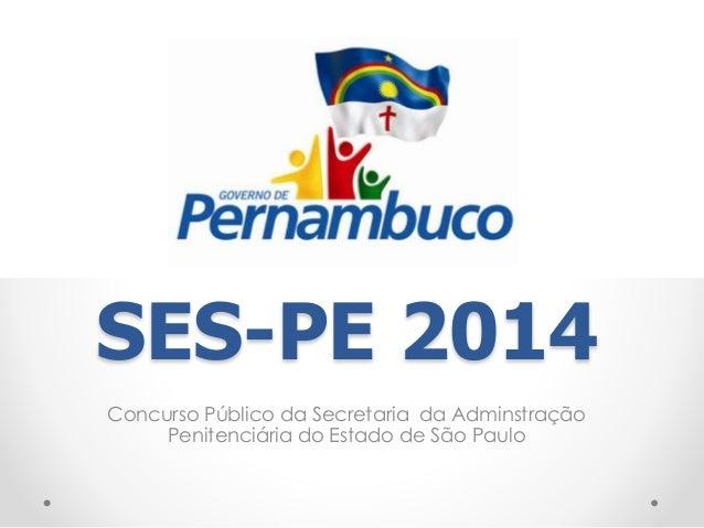 SES-PE 2014  Concurso Público da Secretaria da Adminstração  Penitenciária do Estado de São Paulo