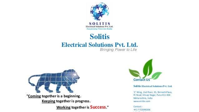 Solitis Electrical Solutions Pvt. Ltd. Contact Us Solitis Electrical Solutions Pvt. Ltd. 'C' Wing, 2nd Floor, 35, Shrinath...