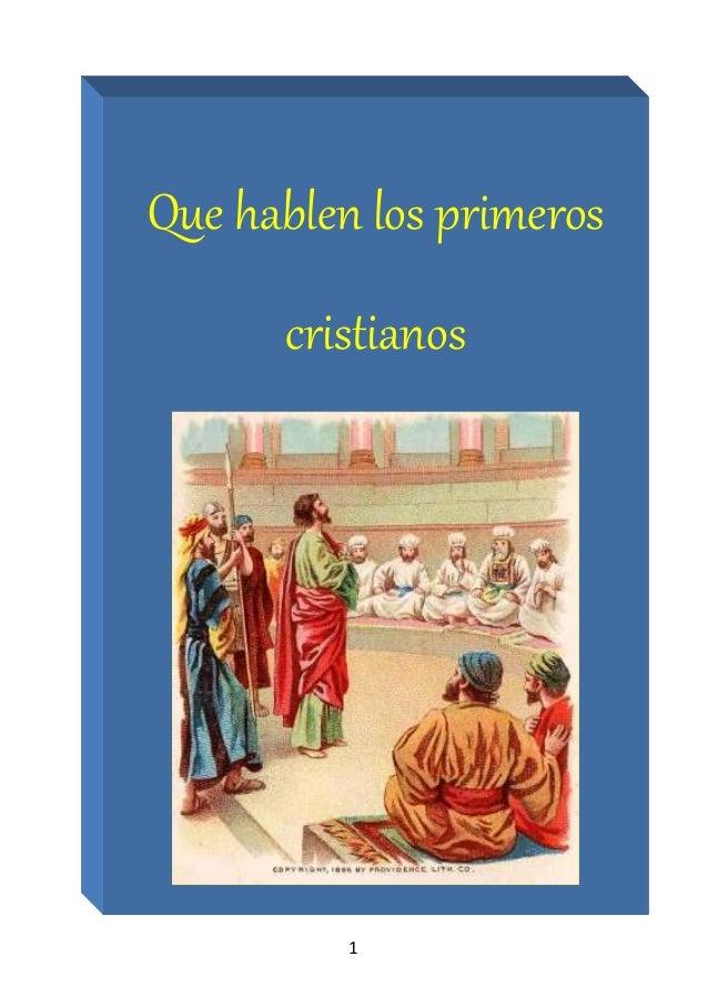 1 Que hablen los primeros cristianos David Bercot