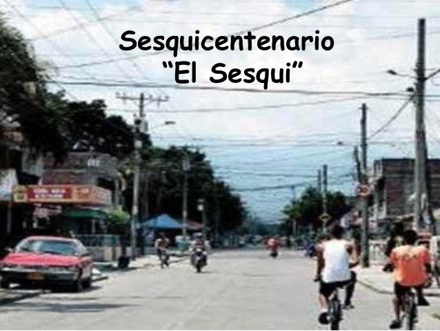 """Sesquicentenario """"El Sesqui"""""""