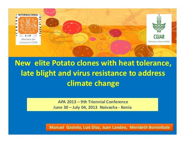 NewelitePotatocloneswithheattolerance, lateblightandvirusresistancetoaddress climatechange ManuelGastelo...