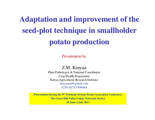 Adaptation and improvement of the seed-plot technique in smallholder potato production Presentation by Z.M. Kinyua Plant P...
