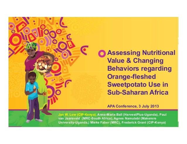 Assessing Nutritional Value & Changing Behaviors regarding Orange-fleshed Sweetpotato Use in Sub-Saharan Africa APA Confer...