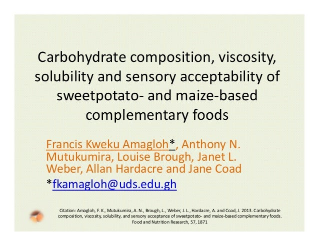 Carbohydrate composition, viscosity,  solubility and sensory acceptability of  sweetpotato‐ and maize‐based  complementary...
