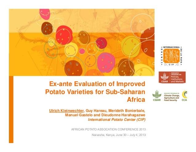 AFRICAN POTATO ASSOCATION CONFERENCE 2013 Naivasha, Kenya, June 30 – July 4, 2013 Ex-ante Evaluation of Improved Potato Va...