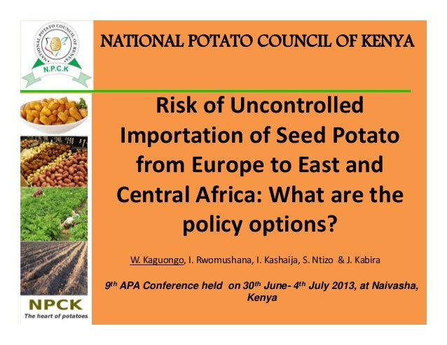 Risk of Uncontrolled  Importation of Seed Potato  from Europe to East and  Central Africa: What are the  policy options? W...