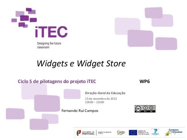 Ciclo 5 de pilotagens do projeto iTEC Fernando Rui Campos Direção-Geral da Educação 15 de novembro de 2013 10h00 – 11h00 W...