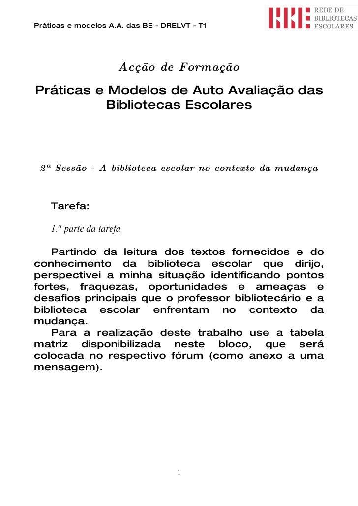 Práticas e modelos A.A. das BE - DRELVT - T1                           Acção de Formação Práticas e Modelos de Auto Avalia...