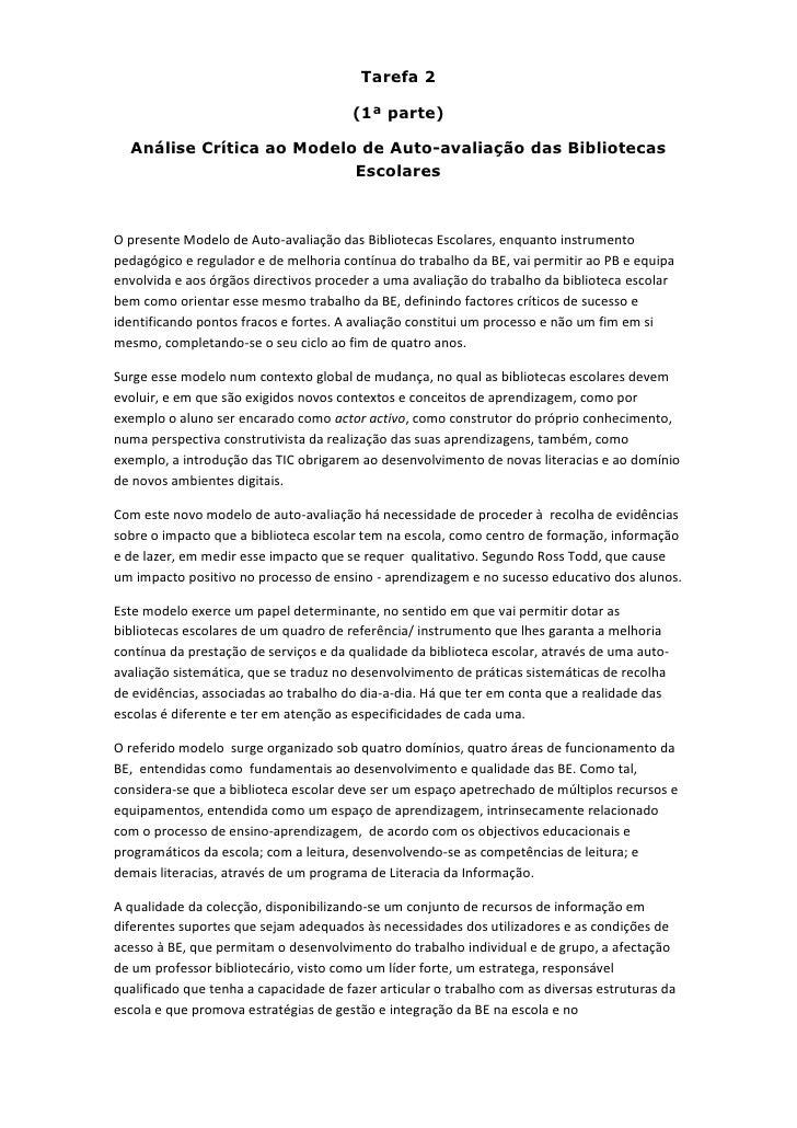 Tarefa 2<br />(1ª parte)<br />Análise Crítica ao Modelo de Auto-avaliação das Bibliotecas Escolares<br />O presente Modelo...