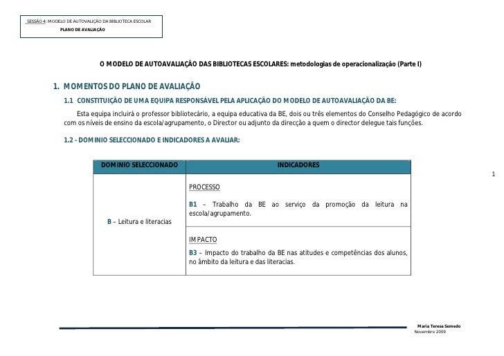 SESSÃO 4: MODELO DE AUTOVALIÇÃO DA BIBLIOTECA ESCOLAR              PLANOP               PLANO DE AVALIAÇÃO                ...