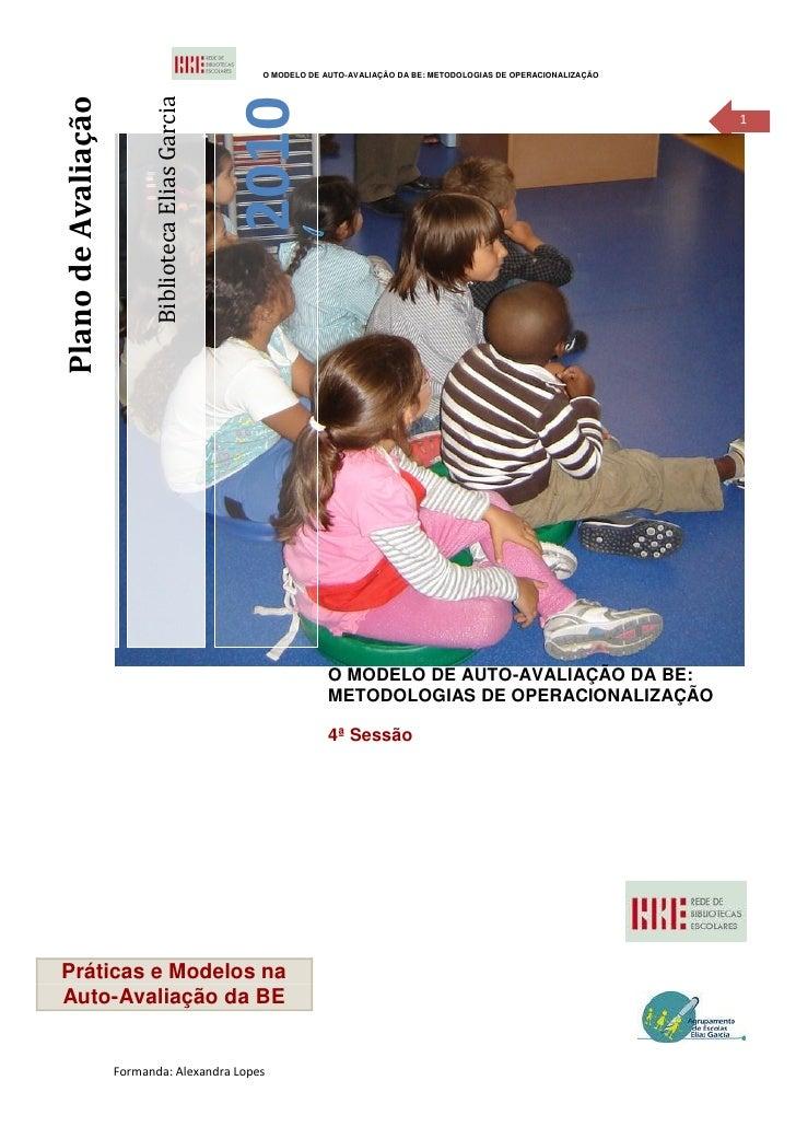 O MODELO DE AUTO-AVALIAÇÃO DA BE: METODOLOGIAS DE OPERACIONALIZAÇÃO                           Biblioteca Elias GarciaPlano...