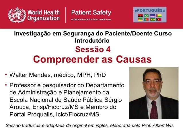 Investigação em Segurança do Paciente/Doente Curso                       Introdutório                                 Sess...