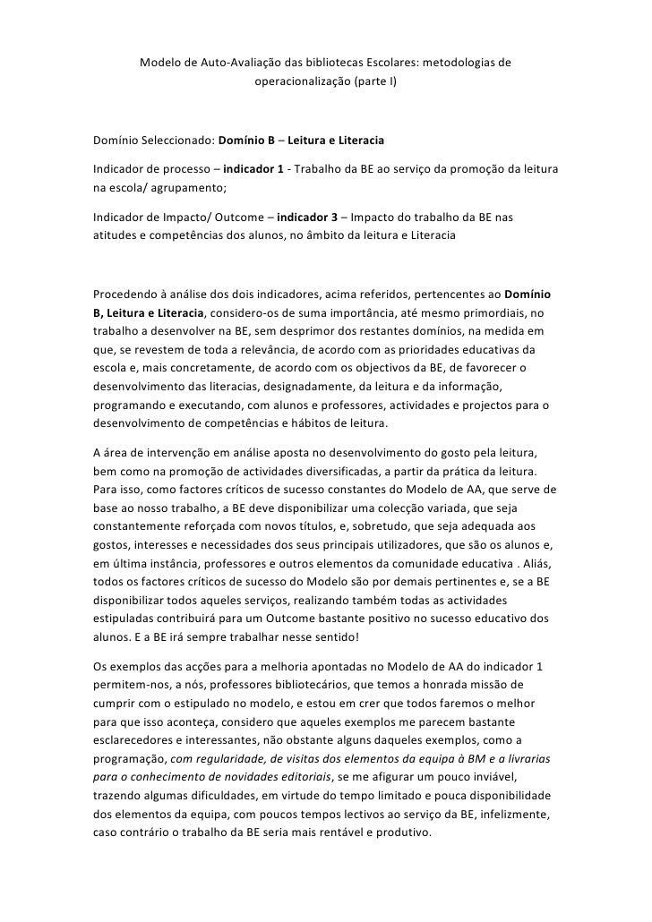 Modelo de Auto-Avaliação das bibliotecas Escolares: metodologias de operacionalização (parte I)<br />Domínio Seleccionado:...