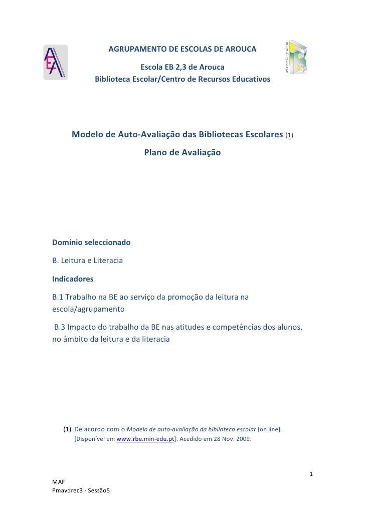 AGRUPAMENTO DE ESCOLAS DE AROUCA                             Escola EB 2,3 de Arouca               Biblioteca Escolar/Cent...