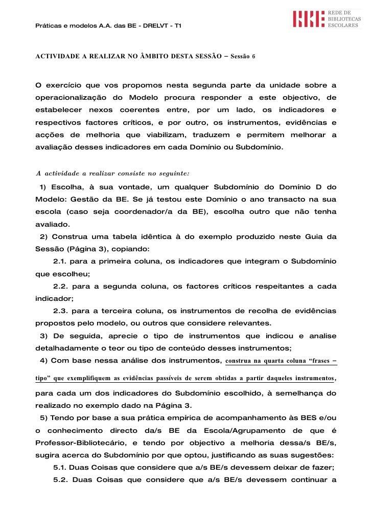 Práticas e modelos A.A. das BE - DRELVT - T1     ACTIVIDADE A REALIZAR NO ÂMBITO DESTA SESSÃO – Sessão 6    O exercício qu...