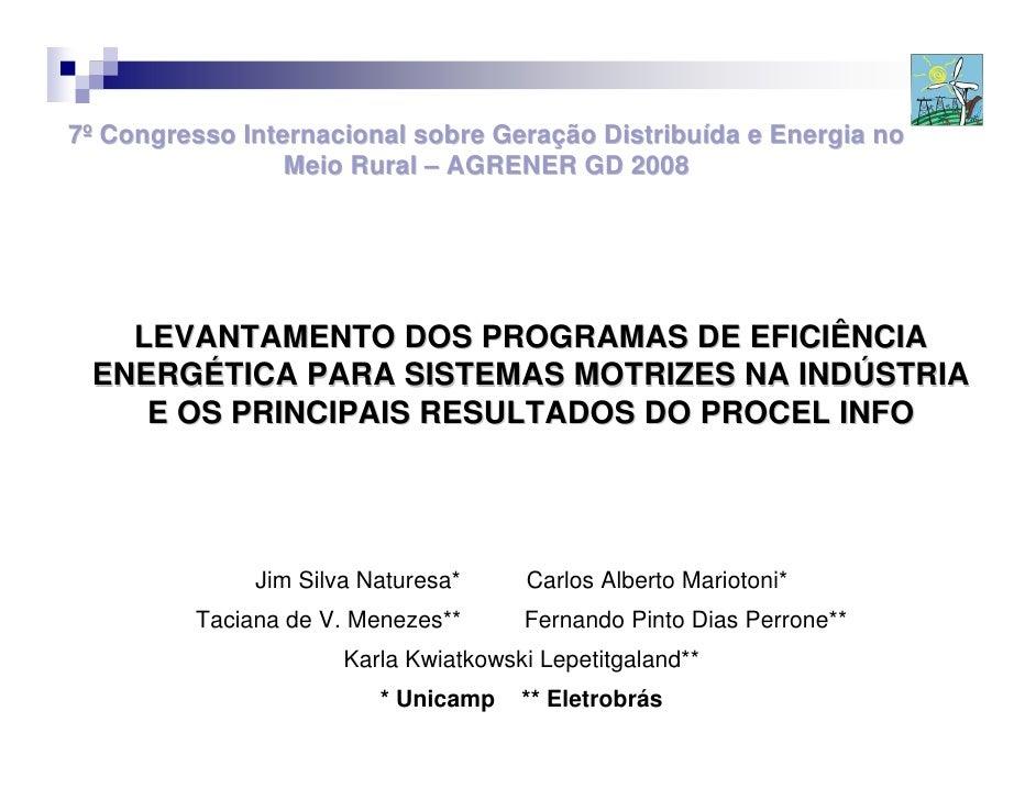 7º Congresso Internacional sobre Geração Distribuída e Energia no                  Meio Rural – AGRENER GD 2008        LEV...