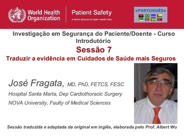 Investigação em Segurança do Paciente/Doente - Curso                      Introdutório                                 Ses...