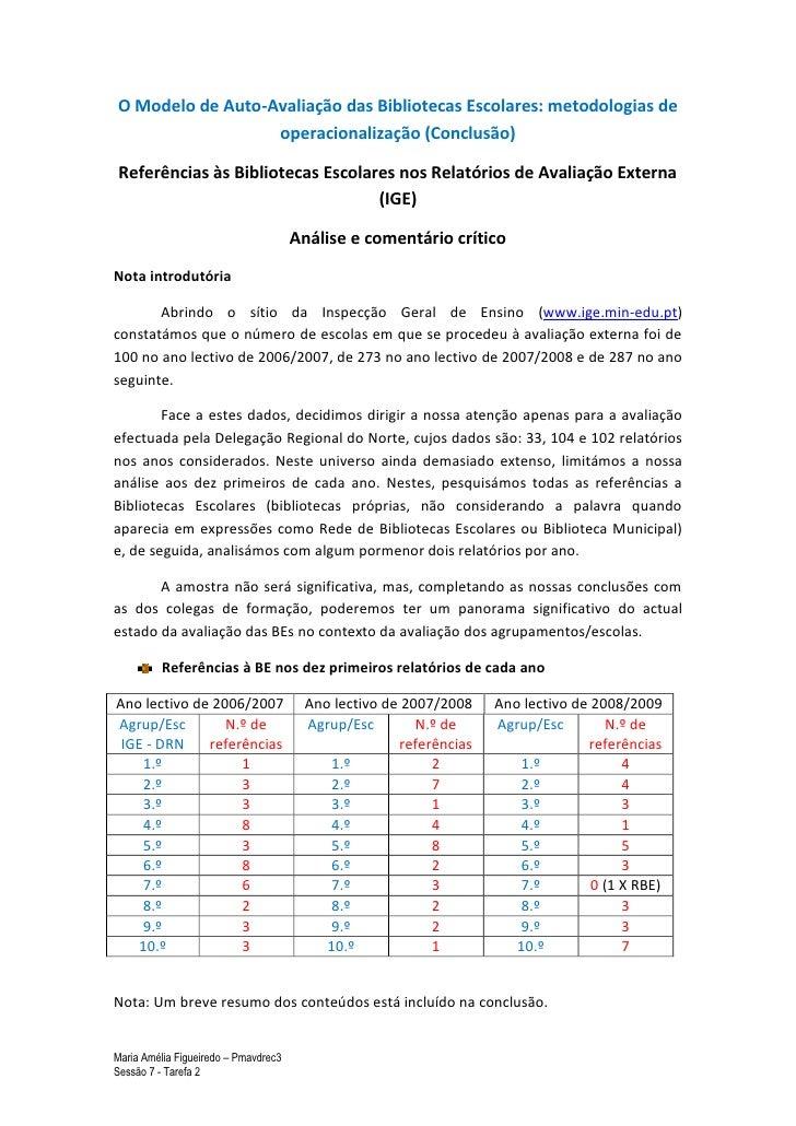 O Modelo de Auto-Avaliação das Bibliotecas Escolares: metodologias de operacionalização (Conclusão)<br />Referências às Bi...