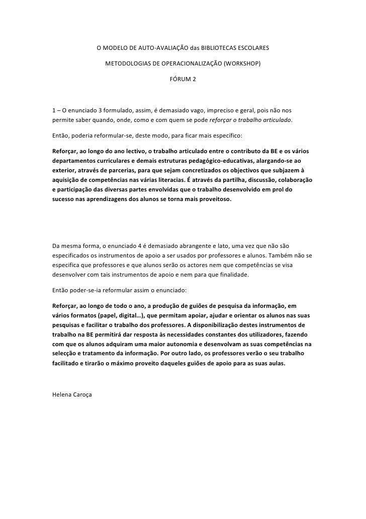 O MODELO DE AUTO-AVALIAÇÃO das BIBLIOTECAS ESCOLARES<br />METODOLOGIAS DE OPERACIONALIZAÇÃO (WORKSHOP)<br />FÓRUM 2<br />1...