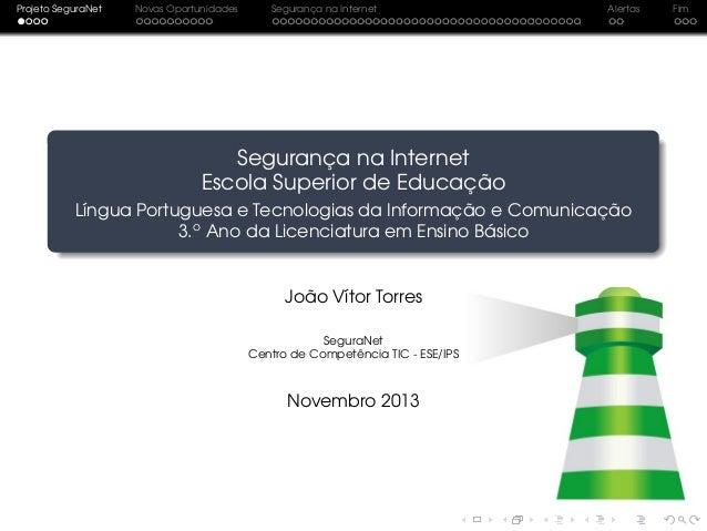 Projeto SeguraNet  Novas Oportunidades  Segurança na Internet  Alertas  Segurança na Internet Escola Superior de Educação ...