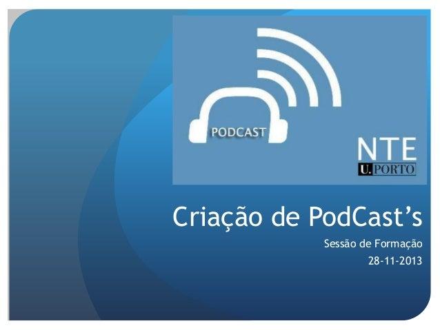 Criação de PodCast's Sessão de Formação 28-11-2013