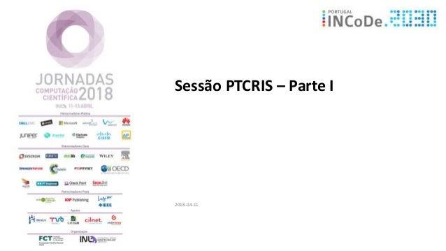 Sessão PTCRIS – Parte I 2018-04-11