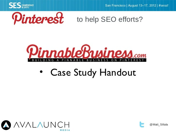San Francisco | August 13–17, 2012 | #sessf       to help SEO efforts?• Case Study Handout                                ...