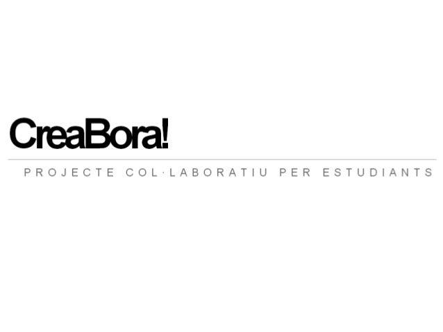 CreaBora! És un projecte a tres bandes:Gomà-Camps posa a la nostra disposició un repte real per poder treballar-hiL'Innova...