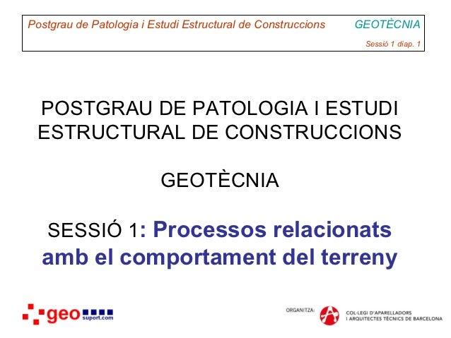Postgrau de Patologia i Estudi Estructural de Construccions   GEOTÈCNIA                                                   ...
