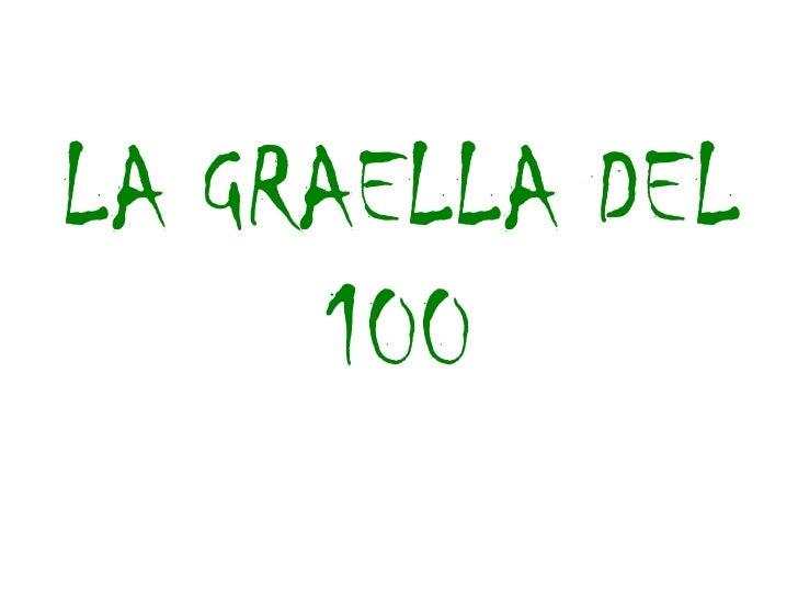 LA GRAELLA DEL      100