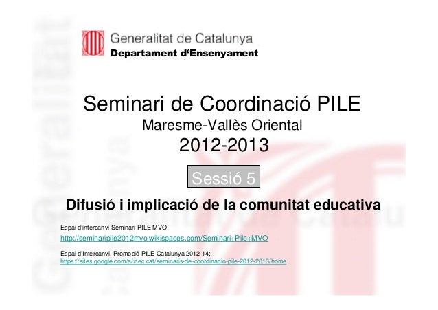 Neus LorenzoNeus LorenzoSeminari de Coordinació PILEMaresme-Vallès Oriental2012-2013Sessió 5Departament d'EnsenyamentEspai...