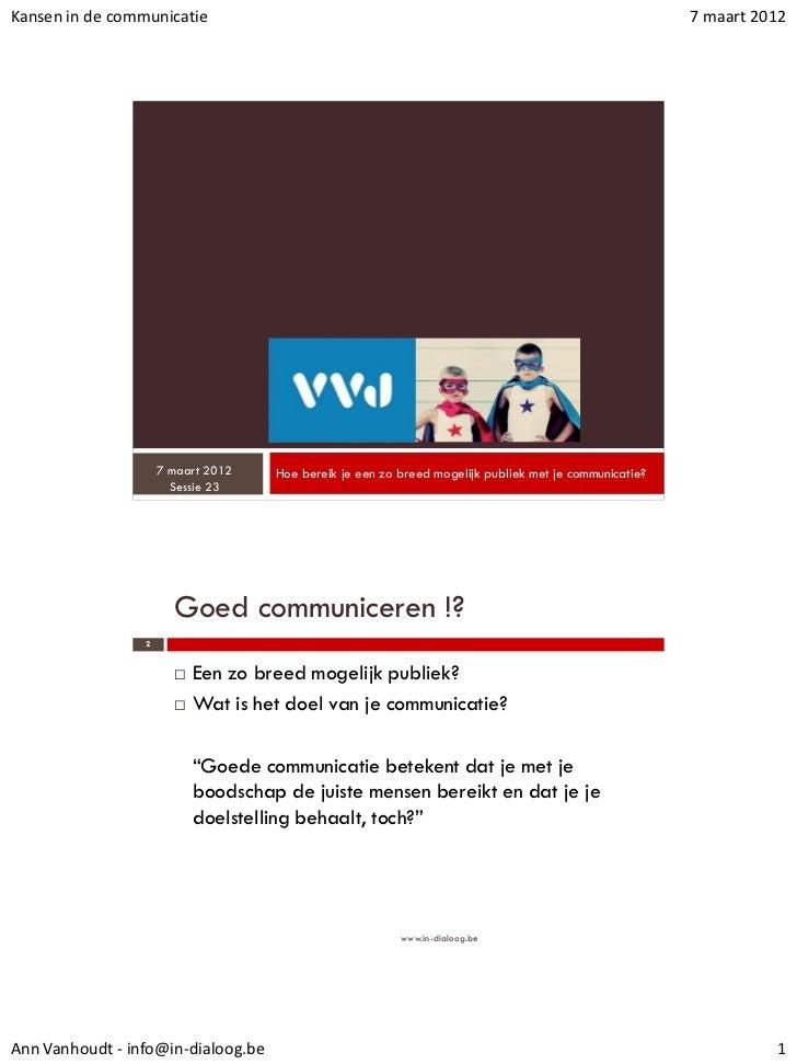 Kansen in de communicatie                                                                              7 maart 2012       ...