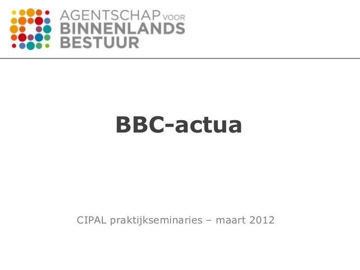 BBC-actuaCIPAL praktijkseminaries – maart 2012