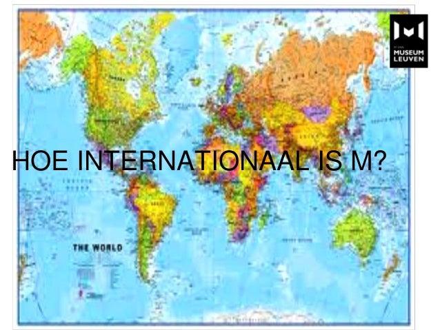 HOE INTERNATIONAAL IS M?