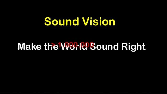 1 Make the World Sound Right Sound Vision > 1.000.000